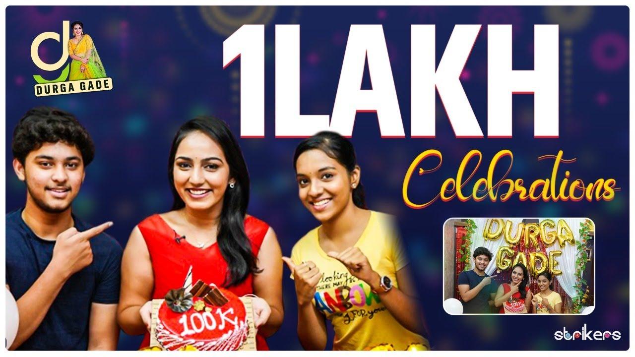 One Lakh Celebrations    Durga Gade    Strikers