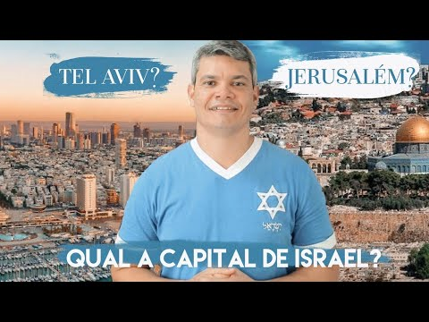 Qual A Capital De Israel, Tel Aviv Ou Jerusalém?