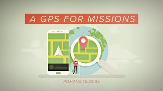 120819- A GPS for Missions - Romans 15:23-33 - Pastor Art Dykstra