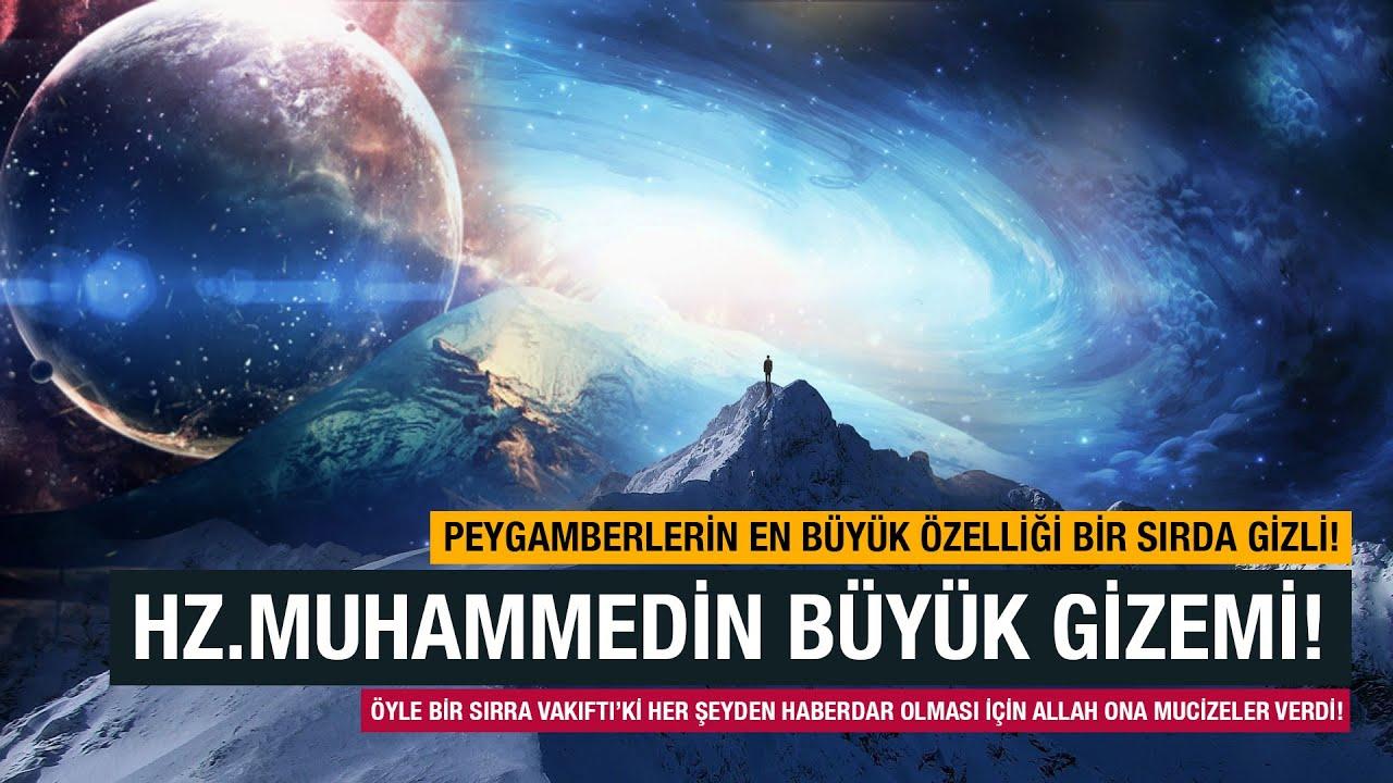 Hz. Muhammed'in Büyük Gizemi ve Sırrı