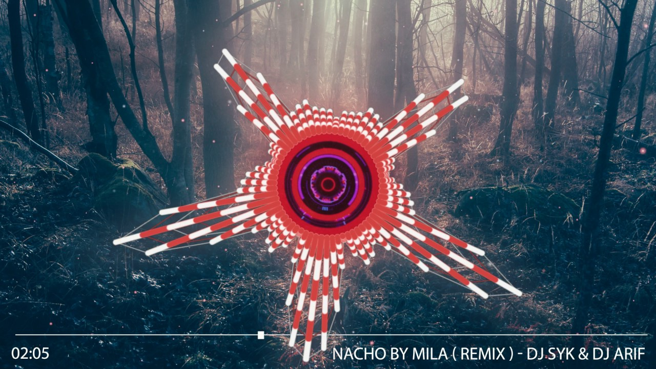 NACHO BY MILA ( RemiX ) - DJ SYK & DJ ARIF by Dj Arif