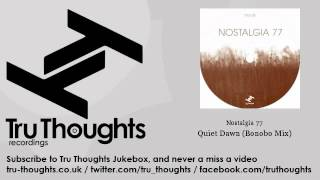 Nostalgia 77 - Quiet Dawn - Bonobo Mix - Tru Thoughts Jukebox