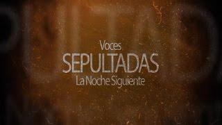 TRAILER: VOCES SEPULTADAS - LA NOCHE SIGUIENTE