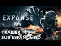 The Expanse - Temporada 2 - Tráiler #4 - Subtitulado al Español