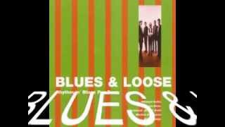 BLUES & LOOSE - CAN