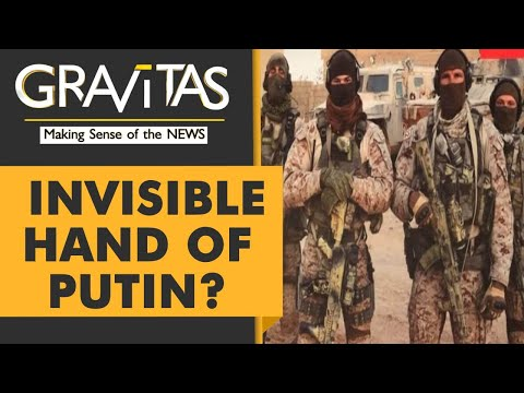 Gravitas: Is this secret mercenary force waging wars on Russia's behalf?