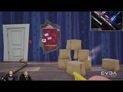EVGA Livestream #98 - Hello Neighbor Gaming