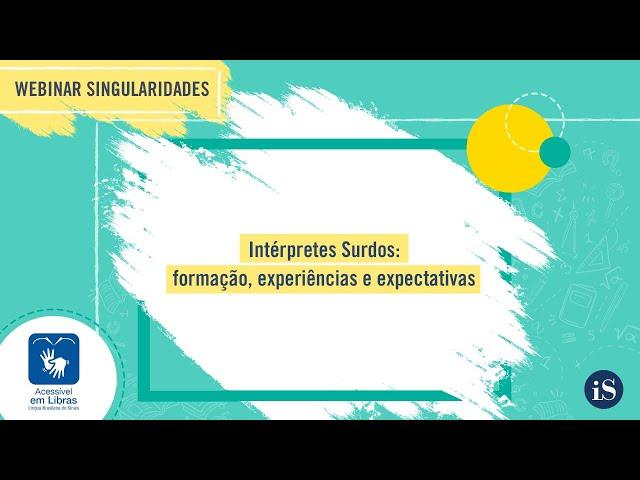 Webinar - Intérpretes Surdos: formação, experiências e expectativas
