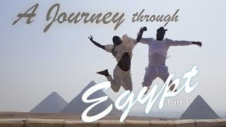 A Journey through Egypt Travel Vlog | Our First Vlog Part 1