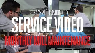Monthly Mill Maintenance Tasks - Haas Service - Haas Automation, Inc.
