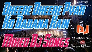 Dhere Dhere Pyaar ko Badhana Hai ( Bangla Purulia)-Dj Mritunjay Mj