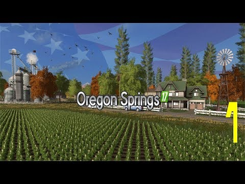Let's Play Farming Simulator 17 Oregon Springs Ep 1