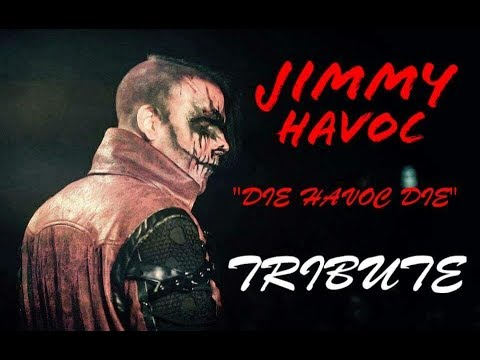 || Jimmy Havoc || Tribute - 2017 ||
