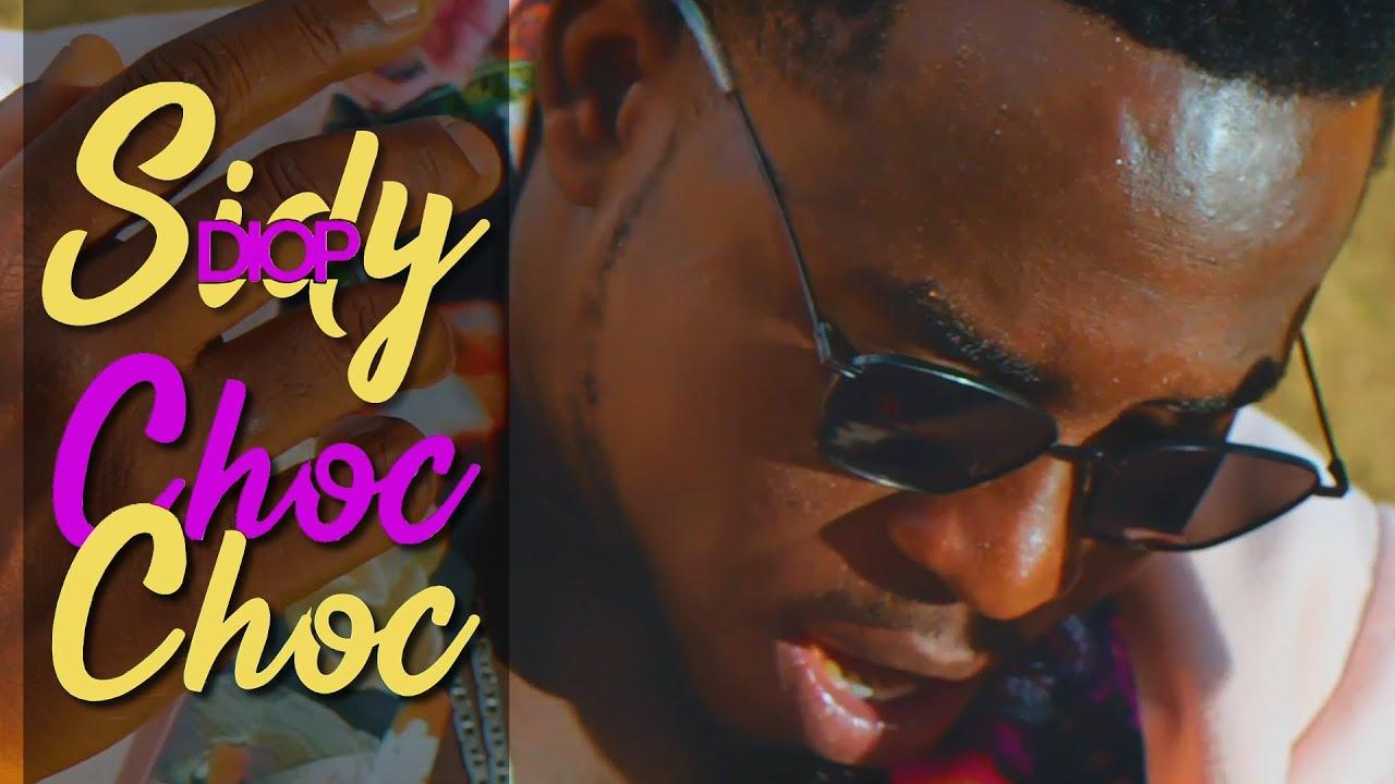 Sidy Diop - Choc Choc (Clip Officiel)