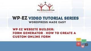 WP-EZ Website Builder: Form Generator - How to Create a Custom Online Form