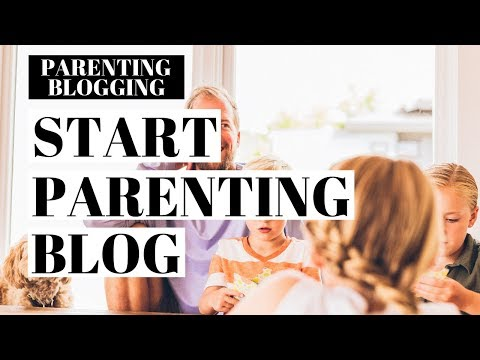 How To Start A Parenting Blog | Parenting Blogging