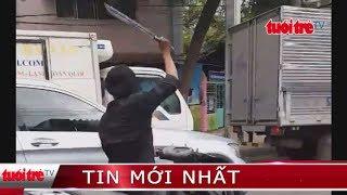 ⚡Tin Nóng - Kinh Hoàng thanh niên Cầm mã tấu chém kính xe hơi hàng loạt trên đường phố Sài Gòn ©