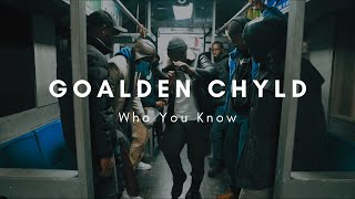 Goalden Chyld - Who You Know | Shot by @D_Roe