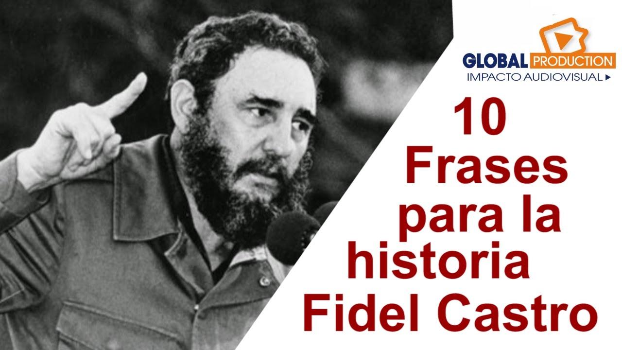 10 Frases De Fidel Castro Líder Histórico De Cuba