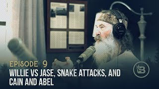 Willie vs. Jase, Snake Attacks, and Cain and Abel | Ep 9