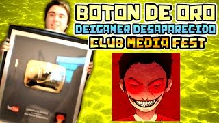 BOTON DE ORO: ¿DEIGAMER DESAPARECIDO? | CLUB MEDIA FEST