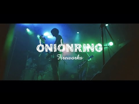 "ONIONRING ""Fireworks""(Official Music Video)"