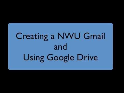 00_Creating a NWU Gmail Account and Using Google Drive