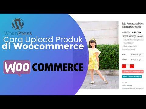 Tutorial Cara Menambahkan Produk di Woocommerce Lengkap