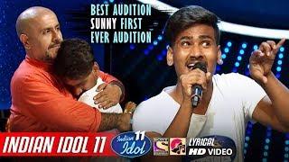 Sunny Best Audition Indian Idol 11 - Aafreen Aafreen - Neha Kakkar - Anu Malik - Vishal - 2019