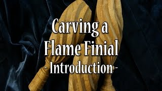 Flame Finial - Introduction