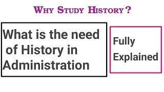 What is the need of history in UPSC(CSE) IAS Examination.