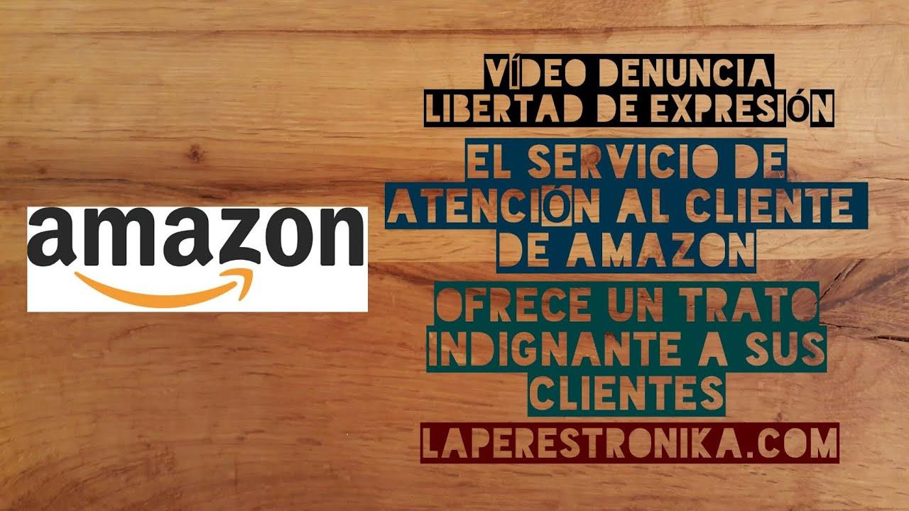 4485b75a6895e Video-denuncia. El servicio de atención al cliente de Amazon ofrece un  trato indignante