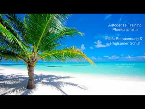Fantasiereisen ► Autogenes Training ► Phantasiereise - Traumhafte Insel - Entspannungsmusik - Schlaf