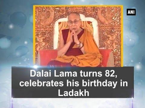 Dalai Lama turns 82, celebrates his birthday in Ladakh - Jammu and Kashmir News