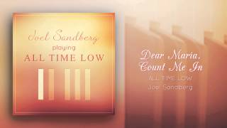 """Dear Maria, Count Me In (All Time Low)"" - Piano cover by Joel Sandberg"