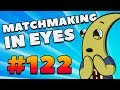 CS:GO - MatchMaking in Eyes #122