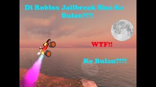 ROBLOX INDONESIA | IN THE JAILBREAK CAN GET TO THE MOON?!?! | ROBLOX JAILBREAK