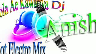 BOLA AE KAWARIYA COMPITION DANCE MIX 2019 DJ ANISH KING
