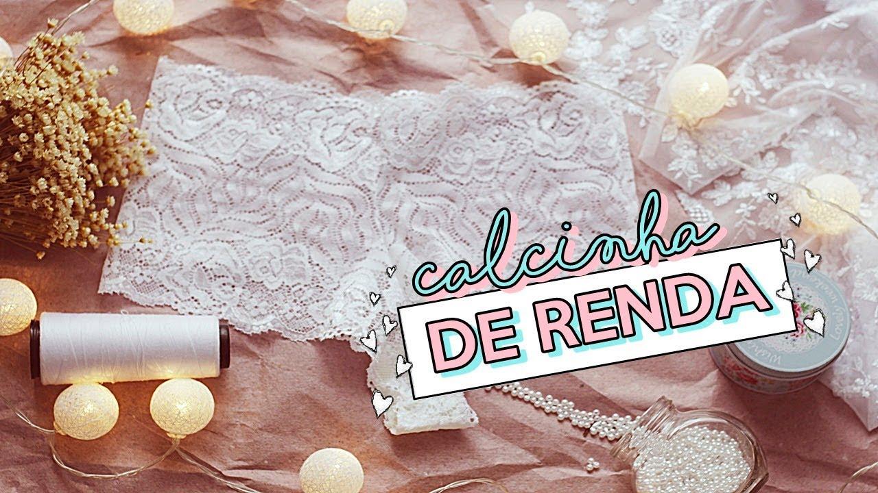 CALCINHA DE RENDA ♥ Super fácil de fazer ! Modelagem & costura ...
