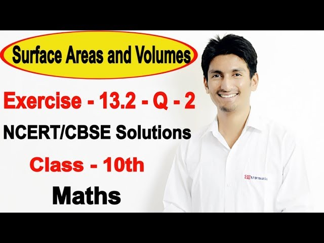 Chapter 13 Exercise 13.2 Q 2 - Surface Areas and Volumes class 10 maths - NCERT Solutions