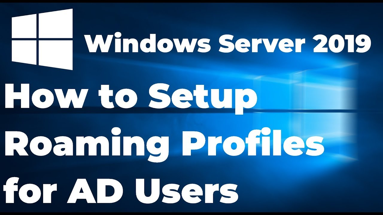 How to Enable Roaming Profiles on Windows Server 2019
