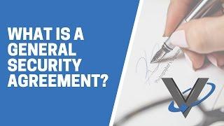 What is a General Security Agreement?