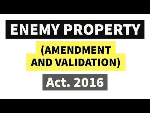 (HINDI) Enemy Property (Amendment and Validation) Act, 2016 - Detailed Analysis - UPSC/IAS/PSC