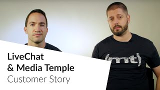 LiveChat & (mt) Media Temple Customer Story