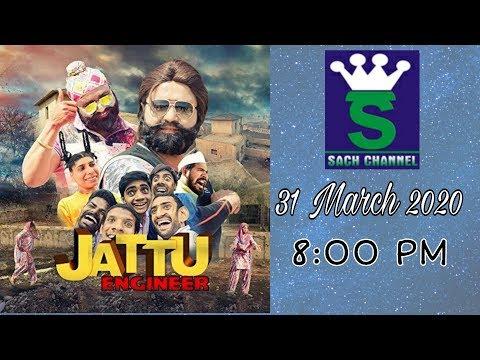 Watch Film Jattu Engineer || 31 March 2020 || 8 PM ||  Sach Channel