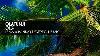 Olatunji - Ola (Lema & Bankay Desert Club Mix)