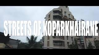 STREETS OF KOPARKHAIRANE | Cinematic video | Navi Mumbai