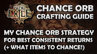 Path of Exile: Chance Orb Guide - My Chance Orb Strategy (What Items & Why)