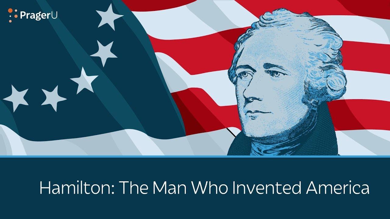 Hamilton: The Man Who Invented America
