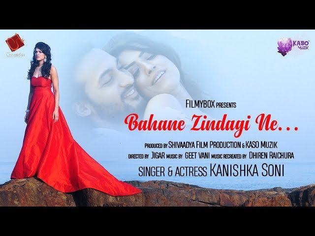BAHANE ZINDAGI NE Full Song HD | Kanishka Soni